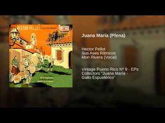 """Juana María"" (Plena) - MON RIVERA"