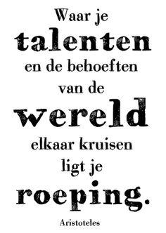 Motiverende spreuken. Verlaat nooit de weg van je eigen talent!