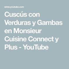 Cuscús con Verduras y Gambas en Monsieur Cuisine Connect y Plus - YouTube Primers, Youtube, Cooking Recipes, Food Processor, Juices, Healthy Recipes, Meal, Primer, Youtube Movies