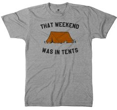 Posters - That Weekend Was In Tents