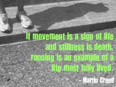 If movement is a sign of life and stillness is death. Running is an example of life most fully lived Running Quotes, Running Motivation, Fitness Motivation, Motivation Quotes, I Love To Run, Just Run, Running Inspiration, Fitness Inspiration, Workout Inspiration