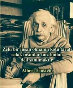 Sözler: ZEKİ BİR İNSAN OLMANIN KÖTÜ TARAFI Meaningful Sentences, Good Sentences, Meaningful Quotes, Inspirational Quotes, Albert Einstien, Smart Quotes, Daily Motivation, Cool Words, Quotations