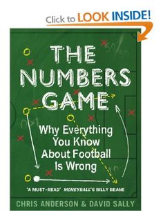 The Numbers Game: Why Everything You Know About Football is Wrong: Amazon.co.uk: Chris Anderson, David Sally: Books