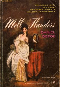 Vintage cover of Moll Flanders by Daniel Defoe Daniel Defoe, Robinson Crusoe, Washington Square, Bruce Banner, Lin Manuel Miranda, I Am The One, My Prayer, No One Loves Me, Bibliophile