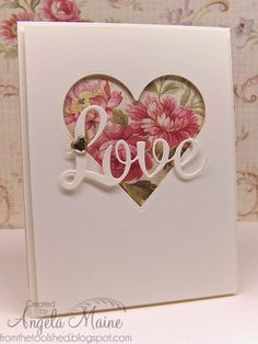 """Beautiful """"Love"""" Card...with a cut out heart.  By Angela Maine - from the tool shed."""