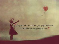 Yaşamdan çok şey bekleme... Sadece hayal kırıklığı bulursun. #Aşk #Sevgi