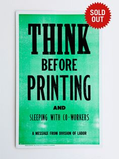 New Rules of Work Poster: Think http://stoptweetingboringshit.com/collections/buy-the-posters?utm_source=Pinterest&utm_medium=PosterPost&utm_campaign=PinterestSK