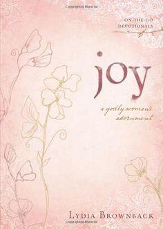 short devotional on Joy....true joy.