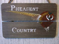 Pheasent Country Handmade Rustic Sign by Driftinn on Etsy, $18.00