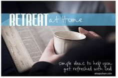 Would you like to learn how to take a retreat at home? Four simple steps to encourage and equip you to get alone with God.