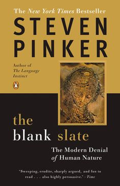 The Blank Slate by Steven Pinker...an excellent read!