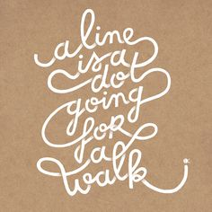 A line is a dot going for a walk by evalottchen, via Flickr a quote by Paul Klee