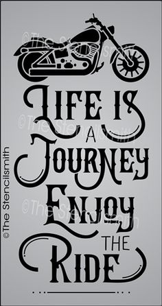 Life is a Journey Enjoy the Ride stencil motorcycle bike biker cruiser riding - BIKERS - Motorrad Biker Quotes, Women Motorcycle Quotes, Harley Davidson Motorcycles, Harley Davidson Quotes, Harley Davidson Decals, Triumph Motorcycles, Custom Motorcycles, Custom Bikes, Custom Cars