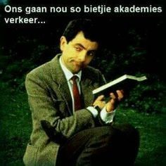 Ons gaan nou so bietjie akademies verkeer mr bean African Memes, Afrikaanse Quotes, Funny Bunnies, All Quotes, Student Life, Love Book, Really Funny, Positive Quotes, Laughter