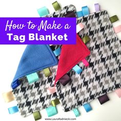 Wondering how to make a tag blanket? Learn how to sew a tag blanket or lovey out of fabric and ribbon scraps. They come together quickly and easily!