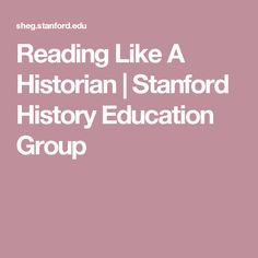 Reading Like A Historian   Stanford History Education Group