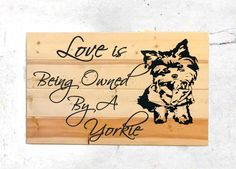 Yorkie Wall Decor - Pet Wall Decor - Dog Wall Art - Yorkie - Rustic Wood Sign - Pallet Sign - Wall Decor - Home Decor Sign - Personalize it! by LolasDesignLoft on Etsy