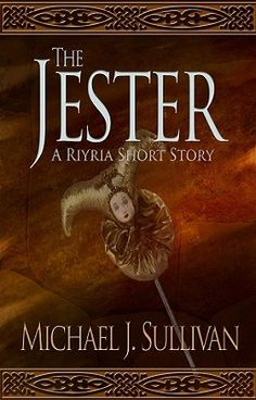 The Jester, The Riyria Chronicles #2.5, by Michael J. Sullivan.