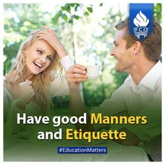 Have good manners and etiquette.  #educationmatters