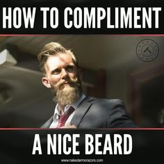 For guys, complimenting a bearded bro by asking him for tips on how he maintains his awesome beard is one way of getting him to be your friend for life. Nothing will make him prouder than being able to share his grooming secrets or convert you into becoming a beard aficionado.   For more ways on how to compliment an awesome beard, visit our website.  #nakedarmor #wetshave #shaving #straightrazor #mensgrooming #mensgroomingtips #shavingtips #beards #beard Shaving Tips, Wet Shaving, Beard Grooming Kits, Men's Grooming, Giving Compliments, Beard Trend, Growing Facial Hair, Compliment Someone, Types Of Beards