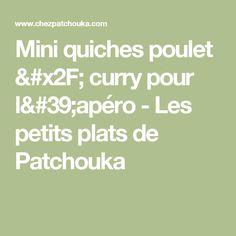 Mini quiches poulet / curry pour l'apéro - Les petits plats de Patchouka