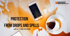 Are you afraid of getting damage your #mobile & #tablets from drops and #spills? No worry! Call on  1-800-103-3593