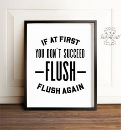 Flush sign Funny bathroom decor PRINTABLE art If at first