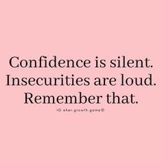 Confidence is silent- Insecurity is loud. Are you loud or silent? Now Quotes, True Quotes, Words Quotes, Great Quotes, Quotes To Live By, Good Sayings, New Start Quotes, Starting Over Quotes, Motivational Quotes For Women