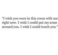 Oh how I wish. Distance Love Quotes, Long Distance Relationship Quotes, I Miss Her, Love Her, Book Quotes, Life Quotes, You Make Me Happy, Touching You, Love Notes