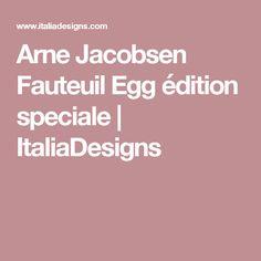 Arne Jacobsen Fauteuil Egg édition speciale | ItaliaDesigns