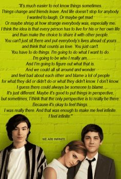Quote from the Perks of being a Wallflower. I love Logan Lerman! Lyric Quotes, Movie Quotes, Book Quotes, Life Quotes, Great Quotes, Quotes To Live By, Inspirational Quotes, Perks Of Being A Wallflower Quotes, Wise Words