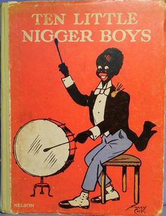 """'Ten Little Nigger Boys' was one of several nursery books series that taught white children to count in the late 1800s and the early 1900s. Depicted in the book, caricatures of Black boys are eliminated by a series of events, counting down to the last one. For example: """"Five little nigger boys made a lion roar; one got swallowed up, and then there were four."""""""