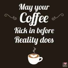 25 Funny Coffee Quotes That Will Wake You Right Up 25 Funny Coffee . - 25 Funny Coffee Quotes That Will Wake You Right Up 25 Funny Coffee Quotes That'll Wa - Coffee Talk, Coffee Is Life, I Love Coffee, My Coffee, Coffee Cups, Funny Coffee, Coffee Lovers, Coffee Quotes Funny, Coffee Meme
