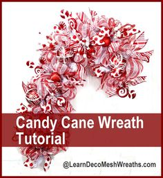 You can NOW make these Deco Mesh Candy Cane wreaths at http://www.learndecomeshwreaths.com DIY Christmas, How to make Deco Mesh Wreath, Gift idea, Holiday wreath DIY