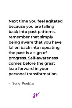 art inspiration Self-awareness of past patterns is the key to personal transformation. Wisdom Quotes, Quotes To Live By, Me Quotes, Motivational Quotes, Inspirational Quotes, Happiness Quotes, Friend Quotes, Daily Quotes, Fitness Workouts