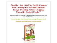 How To Conquer Your Cooked Food Cravings On A Raw Food Diet