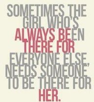 Sometime a girl needs someone there for her