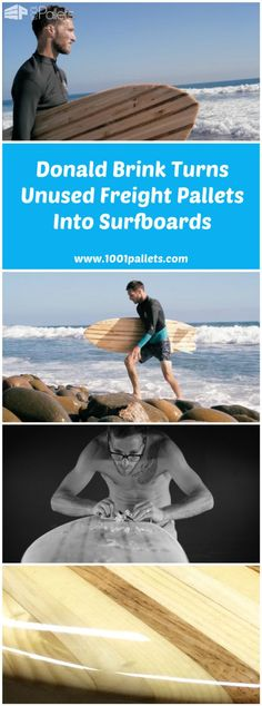 #Board, #RecyclingWoodPallets While some have decided to build skateboards with pallet wood, shaper Donald Brink (California, USA) has found an excellent idea to mix his passion for surfing and surf shaping with his woodworking skills: makes a custom surfboard out of unused