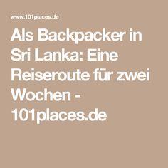 Als Backpacker in Sri Lanka: Eine Reiseroute für zwei Wochen - 101places.de
