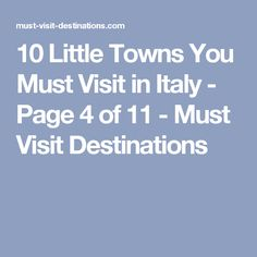 10 Little Towns You Must Visit in Italy - Page 4 of 11 - Must Visit Destinations