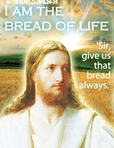 THE WORD OF  THE LORD -  GOSPEL YEAR B: B - 18 SUN.T.O.