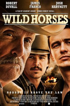 Wild Horses on DVD from Entertainment. Directed by Robert Duvall. Staring James Franco, Josh Hartnett, Robert Duvall and Luciana Duvall. More Mystery, Drama and Murder Mysteries DVDs available @ DVD Empire. Robert Duvall, Drama Movies, Hd Movies, Movies To Watch, Movies Online, 2016 Movies, Movies Free, Iconic Movies, James Franco