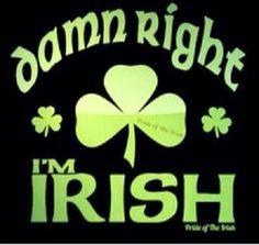 Damn Right I'm Irish - Pride of the Irish ~ Celtic Pride, Irish Pride, Irish Celtic, Irish Baby, Irish Girls, Irish Quotes, Irish Sayings, Irish Memes, Irish Humor