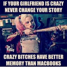 """Image 0 of 15 - 15 gifs and funny pictures from the movie """"Suicide Squad """" .actress Margot Robbie, which metamorphosed into the role of sexy freak Harley Quinn Bitch Quotes, Girlfriend Quotes, Crazy Quotes, Joker Quotes, Badass Quotes, Mood Quotes, Funny Quotes, Life Quotes, Crazy Girlfriend Meme"""