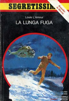 """La lunga fuga"" (Last of the Breed, 1986) di Louis L'Amour Segretissimo 1149 #Mondadori #Segretissimo #CarloJacono"