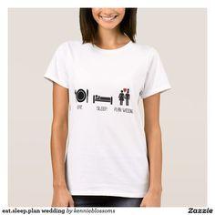 eat.sleep.plan wedding T-Shirt on Zazzle @zazzle #zazzle #wife #marriage #wedding #wed #event #planning #bride #groom #couple #engaged #funny #eat #sleep #engagement #shower #gift #idea #fashion #style #clothes #apparel #nice #awesome #sweet #buy #shop #sale #shopping