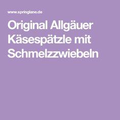 OriginalAllgäuer Käsespätzle mit Schmelzzwiebeln
