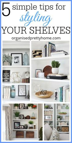 Styling a bookshelf - 5 simple tips for decorating a bookcase with books and interior decor you love.  - Organised Pretty Home  One Room Challenge Family Friendly Living Room Makeover.  #bookcaseideas #stylingbookshelf #livingroomideas #livingroomdecor #oneroomchallenge  #bookshelfdecor #bookshelfideas