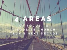 4 Areas of Focus to Visualize Church Tech's Next Decade Attendance Policy, Bill Gates Quotes, Time Of The Year, School Teacher, Tech, Explore, How To Plan, Future, Twitter