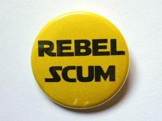 "Rebel Scum - 1 1/2"" Button - Original Design - Star Wars - Han Salo - Princess Leia - Geek Stuff"